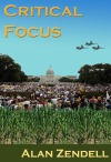 Critical Focus by Alan Zendell